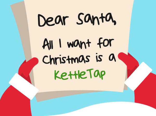 Ask Santa for a Steaming Hot Tap this Christmas!