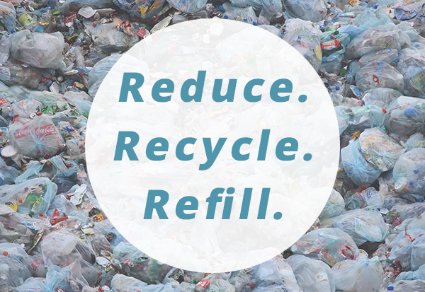 Recycle, Reduce, Refill